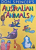 Don Spencer's Australian animals by Don…