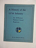 A History of the 137th Infantry, All Kansas…