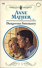 Dangerous Sanctuary by Anne Mather