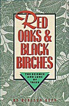 Red Oaks and Black Birches: The Science and…