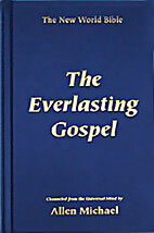 The Everlasting Gospel [The New World Bible]…