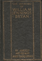 The Memoirs of William Jennings Bryan by…