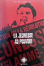 Julien Langella - La jeunesse au pouvoir by…