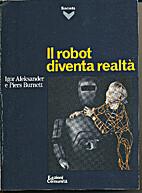 Il robot diventa realtà by Igor Aleksander