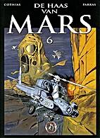 Le Lièvre de Mars Tome 6 by Patrick Cothias