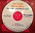 The Truth About Mary [CD] by Patrick Madrid