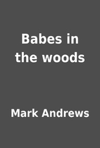 Babes in the woods by Mark Andrews