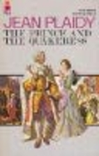 The Prince and the Quakeress by Jean Plaidy