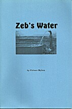 Zeb's Water by Palmer Myhra