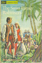 The Swiss Family Robinson by Johann David…