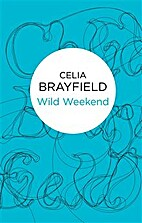 Wild Weekend by Celia Brayfield