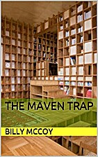 The Maven Trap by Billy McCoy
