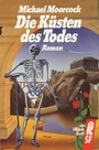 Die Küsten des Todes. Roman. ( Science Fiction) - Michael Moorcock