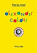Alexander Calder by Patricia Geis