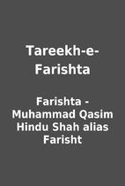 Tareekh-e-Farishta by Farishta - Muhammad…