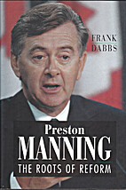 Preston Manning: The roots of reform by…