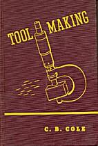Tool Making by Charles Bradford Cole