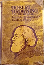 Robert Browning and his world by Maisie Ward