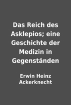 Das Reich des Asklepios; eine Geschichte der…