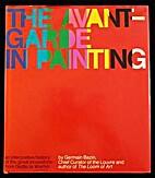 The avant-garde in painting by Germain Bazin