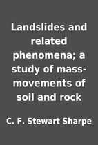 Landslides and related phenomena; a study of…