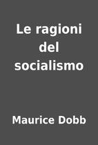 Le ragioni del socialismo by Maurice Dobb