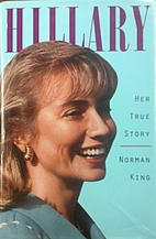 Hillary: Her True Story by Norman King