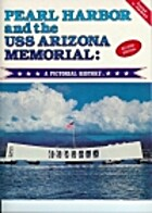 Pearl Harbor and the USS Arizona Memorial: A…