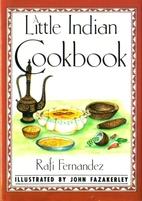 Little Indian Cookbook by Rafi Fernandez