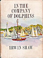 In The Company of Dolphins by Irwin Shaw