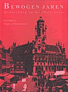 Bewogen jaren : Middelburg in de 20ste eeuw…