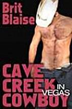 Cave Creek Cowboy In Vegas by Brit Blaise