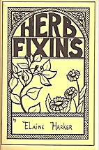 Herb Fixin's by Elaine Harker