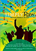 Simply Raw: Reversing Diabetes in 30 Days by…