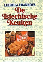 De Tsjechische keuken by Ludmila Fraňková
