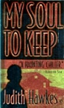 My Soul to Keep by Judith Hawkes