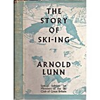 The Story of Ski-ing by Arnold Lunn