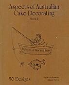 Aspects of Australian Cake Decorating Book 2…