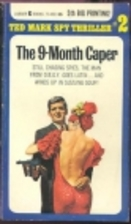 The Nine-Month Caper by Ted Mark