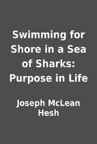Swimming for Shore in a Sea of Sharks:…