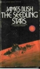 The Seedling Stars by James Blish
