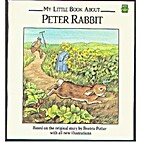 My Little Book about Peter Rabbit by Beatrix…