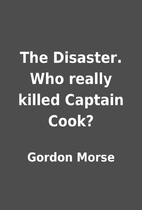 The Disaster. Who really killed Captain…