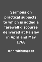 Sermons on practical subjects: to which is…