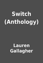 Switch (Anthology) by Lauren Gallagher