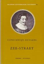 De Zee-Straet by Constantijn Huygens