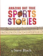 Amazing But True Sports Stories by Steve…