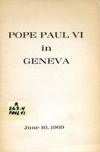 Pope Paul VI in Geneva: June 10,1969 by Pope…