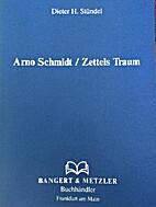 Arno Schmidt /Zettels Traum by Dieter H.…