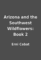 Arizona and the Southwest Wildflowers: Book…
